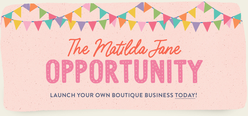 The Matilda Jane Opportunity